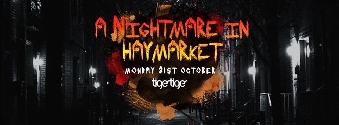 A Nightmare in Haymarket! Halloween at Tiger Tiger London!
