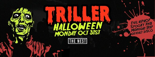 TRILLER HALLOWEEN - Monday October 31st | The Nest