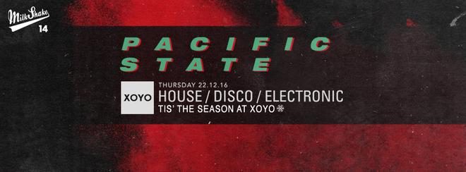 Pacific State | XOYO - Tis' The Season December 22nd