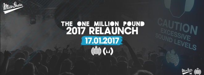 Ministry of Sound, Milkshake - The Official 2017 Relaunch | January 17th