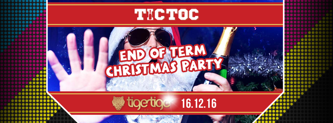 End of Term Party // TIC TOC Friday's @ Tiger Tiger