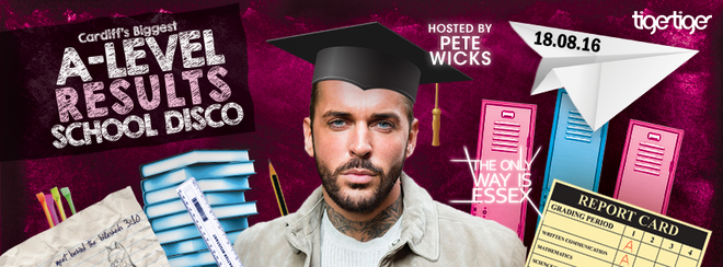 A LEVEL RESULTS   SCHOOL DISCO hosted by PETE WICKS   TIGER TIGER
