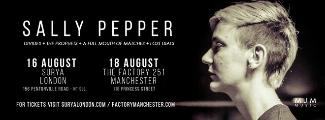 Sally Pepper + Divides + The Prophets + A Full Mouth Of Matches