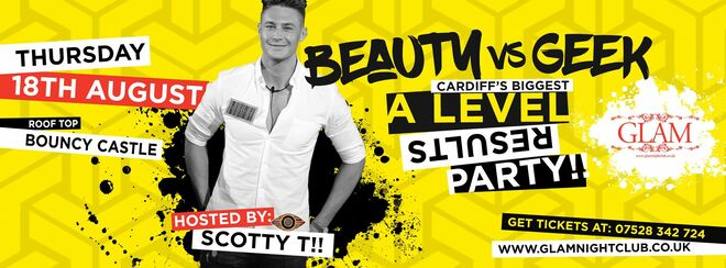 A Level Results Party -Beauty vs Geek Hosted by Scotty T