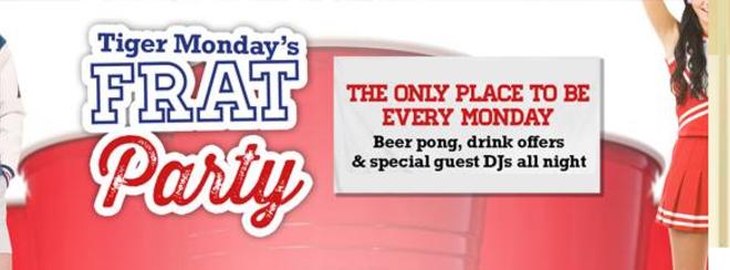 Tiger Monday's FRAT Party