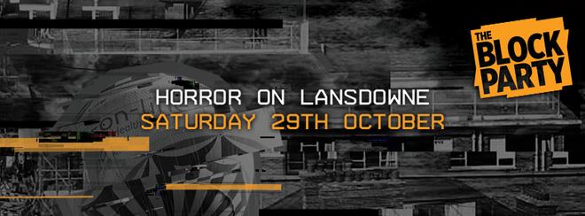 The Block Party: Horror on Lansdowne [Halloween]