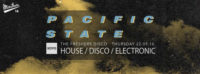 Pacific State - XOYO Freshers Disco | House, Techno, Electronic