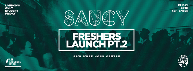 Saucy Every Friday // Freshers Launch Pt. 2