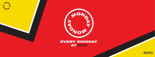 Monday Monday Every Week at XOYO! The Launch!