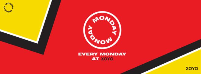 Monday Monday Every Week at XOYO