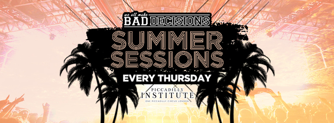 Bad Decisions Every Thursday // Summer Sessions!