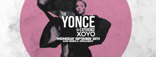 The Yoncé Experience - September 28th   XOYO : Return of #BeyAllNight