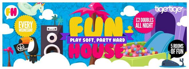 FUN HOUSE at Tiger Tiger :: Weds 14th Sept :: Official Launch Party!