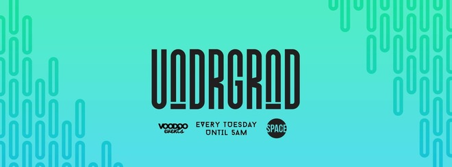 UNDRGRND: Tuesdays at Space