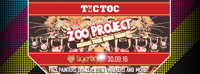 ZOO PROJECT // TIC TOC Friday's @ Tiger Tiger