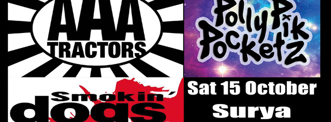 AAA Tractors + Polly Pik Pocketz + Smokin' Dogs