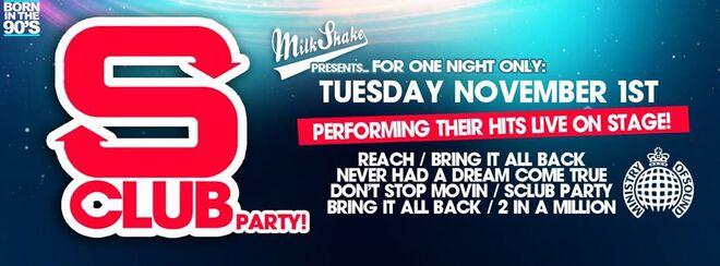 Milkshake Presents: S-Club! LIVE! + 4 Rooms of Music, £3 Drinks & a Huge Rave!