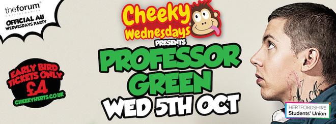 Cheeky Wednesday presents PROFESSOR GREEN