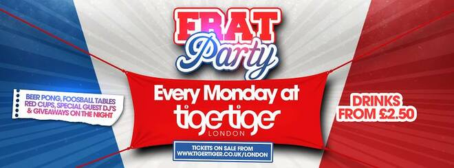 FRAT Party - Tiger Mondays